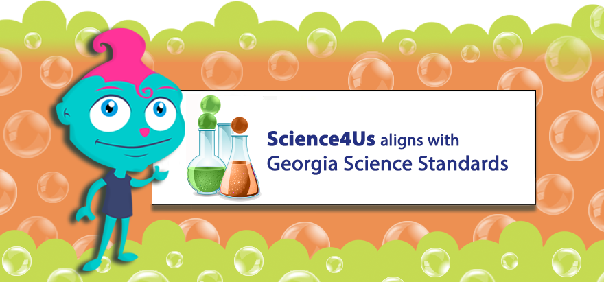 Science4Us aligns with Georgia Science Standards